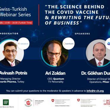 "İsviçre-Türkiye Webinar Serileri: 07 NİSAN   ""THE SCIENCE BEHIND THE COVID VACCINE & REWRITING THE FUTURE OF BUSINESS"""